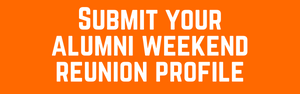 Submit your Alumni Weekend Reunion Profile